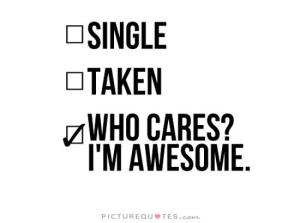 single-taken-who-cares-im-awesome-quote-1